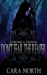 Veronica Grimm: Don't Fear the Reaper