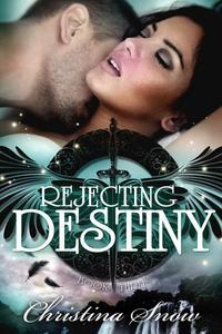 Rejecting Destiny