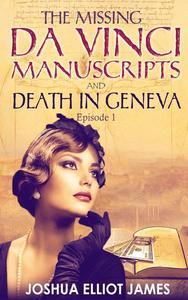 THE MISSING DA VINCI MANUSCRIPTS  & DEATH IN GENEVA