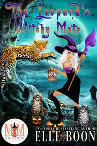 The Leopard's Witchy Mate: Magic and Mayhem Universe