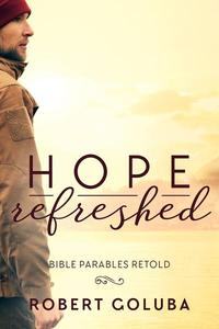 Hope Refreshed: Modern Parables Collection