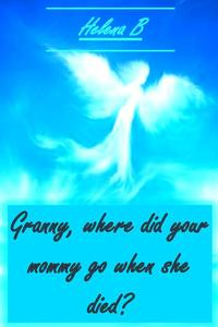 Granny – Where did Your Mom go When She Died?