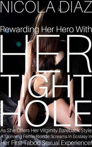 Rewarding Her Hero With Her Tight Hole As She Offers Her Virginity Bareback Style - A Stunning Fertile Blonde Screams In Ecstasy In Her First Taboo Sexual Experience!