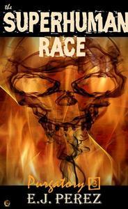 The Superhuman Race #3 Purgatory