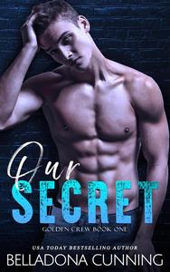 Our Secret: A College Bully Romance