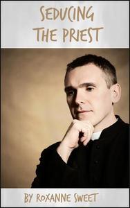Seducing the Priest (Bisexual MMF Threesome Interracial Erotica)