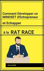 Comment Développer un Mindset d'Entrepreneur et Echapper à la Rat Race