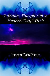 Random Thoughts of a Modern-Day Witch