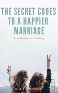Secret Codes to a Happier Marriage