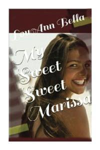My Sweet Sweet Marissa!