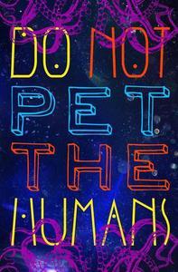 Do Not Pet the Human