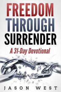 Freedom through Surrender: A 31-Day Devotional