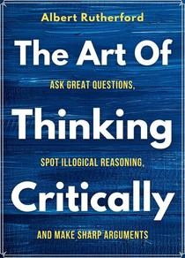 The Art of Thinking Critically