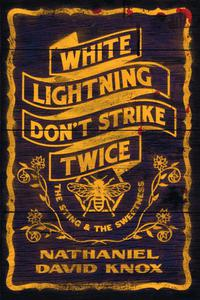 White Lightning Don't Strike Twice