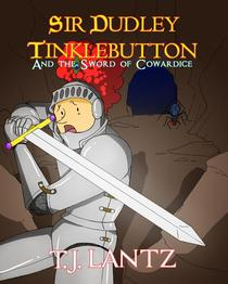 Sir Dudley Tinklebutton and the Sword of Cowardice