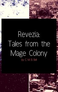 Revezia: Tales from the Mage Colony