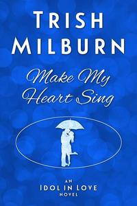 Make My Heart Sing
