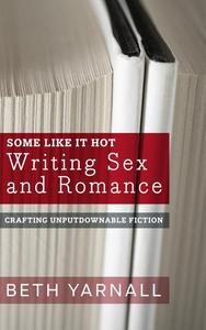 Some Like it Hot: Writing Sex and Romance