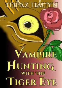 Vampire Hunting with the Tiger Eye