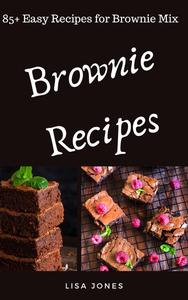 Brownie Recipes: 85+ Recipes for Brownie Mix