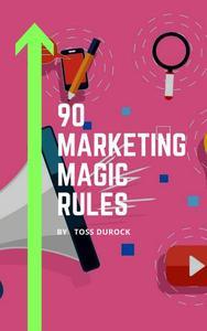 90 Marketing Magic Rules