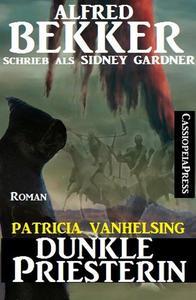 Patricia Vanhelsing Roman: Sidney Gardner - Dunkle Priesterin