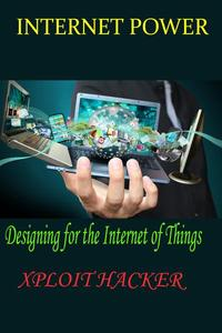 Internet Power :Designing for the Internet of Things