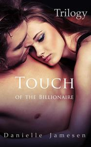 Touch of the Billionaire Trilogy