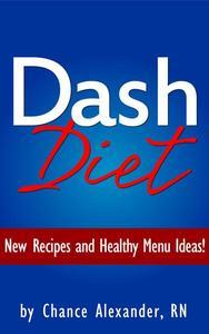Dash Diet:  New Recipes and Healthy Menu Ideas!