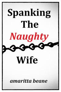 Spanking The Naughty Wife