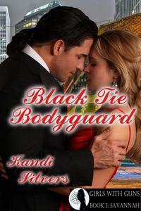 Black Tie Bodyguard (Book 1: Savannah)