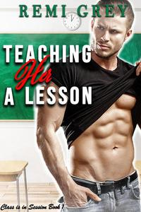 Teaching Her a Lesson (Class is in Session Book 1)