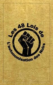 Les 48 Lois De L'autonomisation Des Noirs