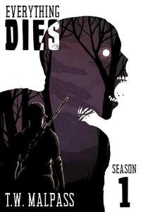 Everything Dies: Season 1