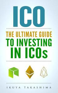 ICO: The Ultimate Guide To Investing In ICOs