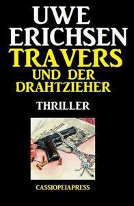 Travers und der Drahtzieher: Thriller