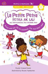 Petra and Lili Go to Carnival for the First Time: Petra Ak Lili Ale Nan Kanaval Pou Premye Fwa