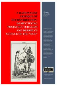 """A Rationalist Critique of Deconstruction: Demystifying Poststructuralism and Derrida's Science of the """"Non"""""""