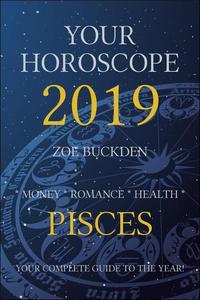 Your Horoscope 2019: Pisces