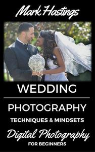Wedding Photography Techniques & Mindsets