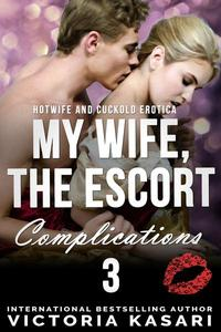 My Wife, The Escort - Complications 3