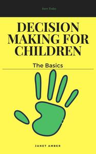 Decision Making for Children: The Basics
