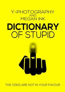 Dictionary of Stupid: The Odds are Not in Your Favor