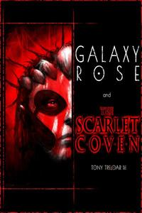 Galaxy Rose and the Scarlet Coven
