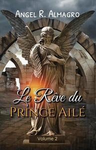 Le Rêve du Prince Ailé (Volume 2)