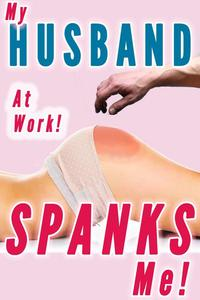 My Husband Spanks Me At Work (Wife Spanking, Spanked at the Office, CMNF Humiliation)