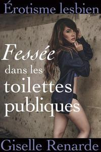 Fessée dans les toilettes publiques : Érotisme lesbien