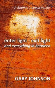Enter Light - Exit Light and Everything in Between