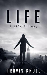 Life: A Life Trilogy