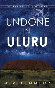 Undone in Uluru
